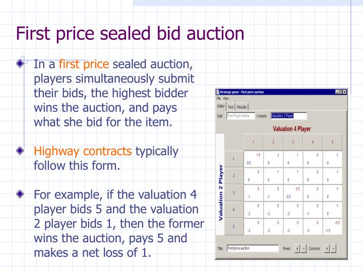 First price sealed bid auction
