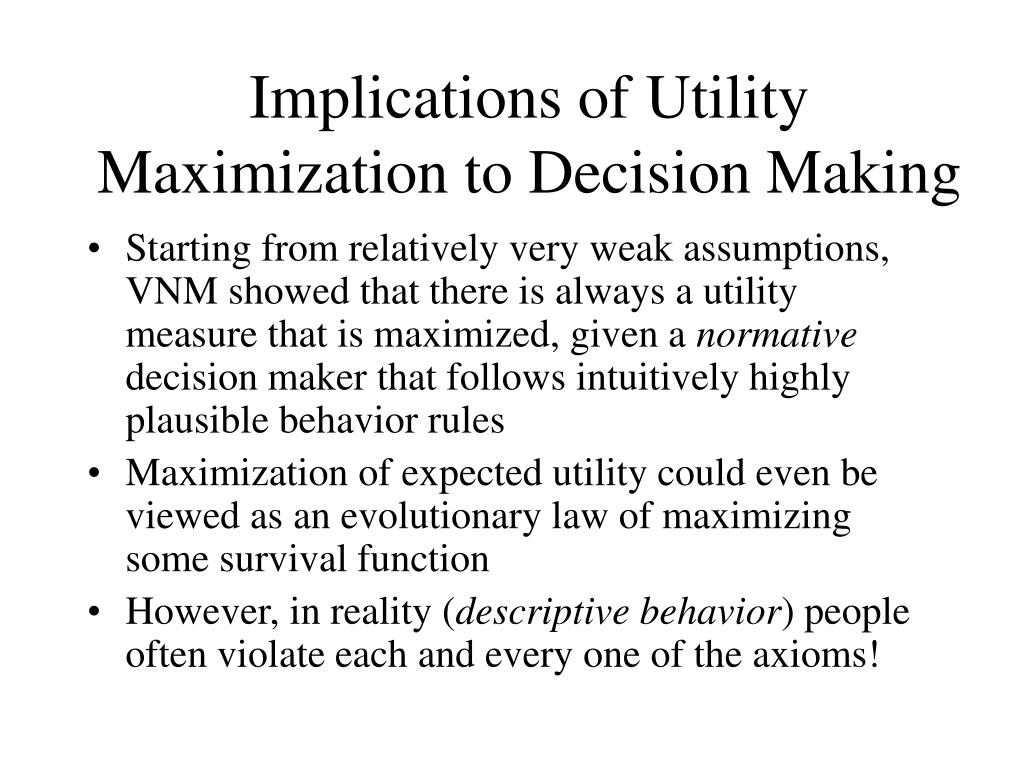 Implications of Utility Maximization to Decision Making