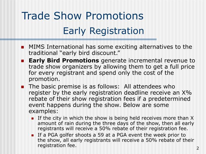 Trade show promotions early registration
