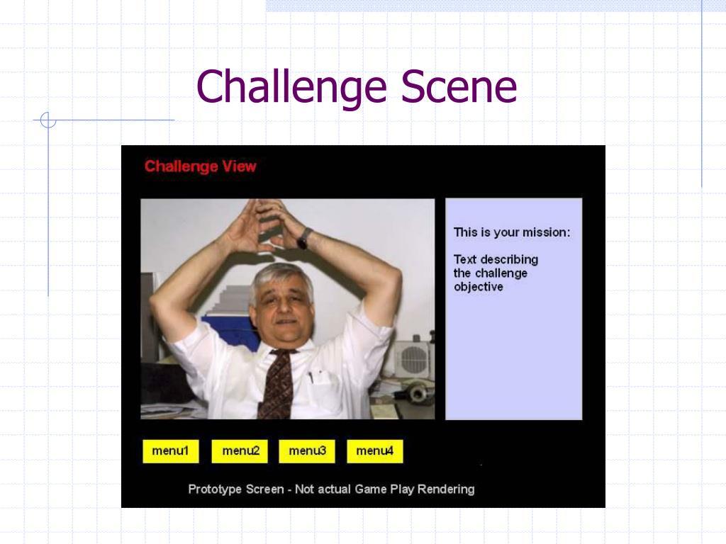 Challenge Scene