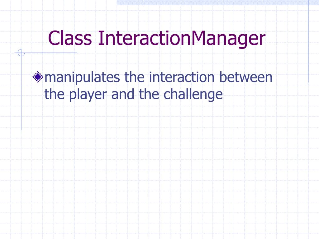 Class InteractionManager