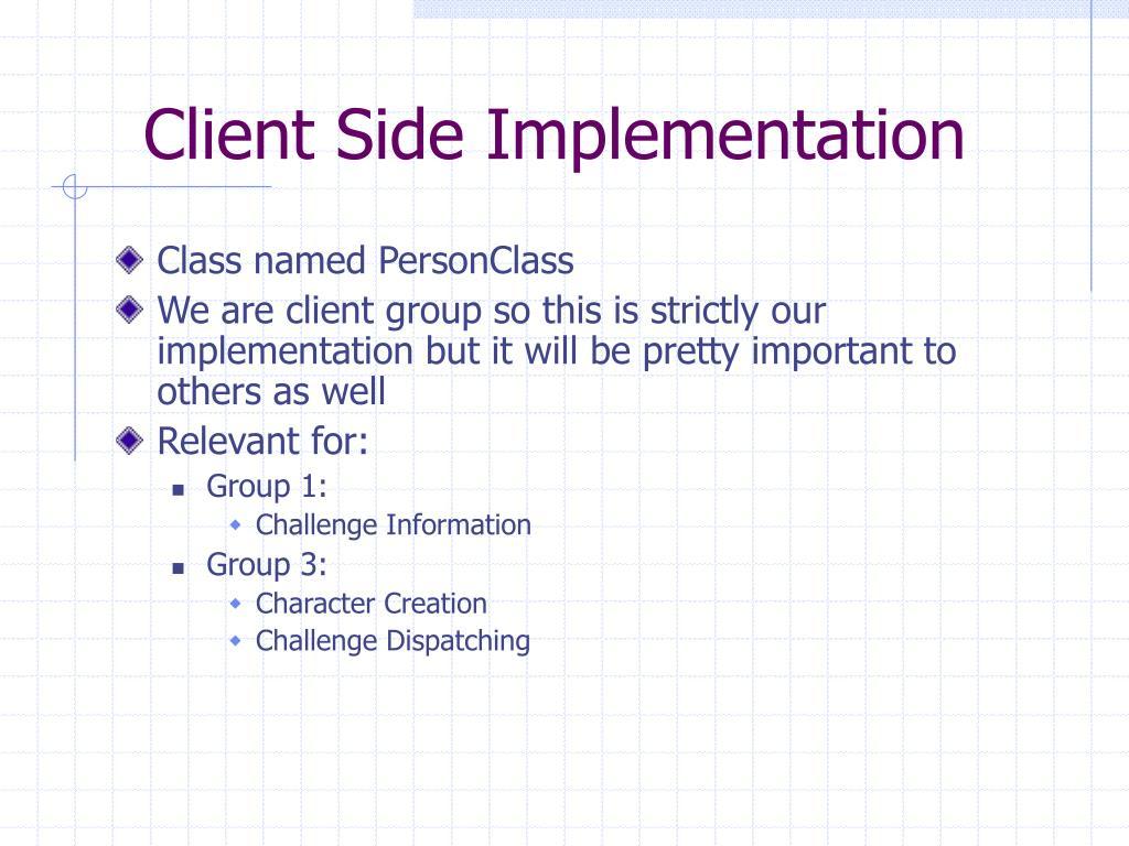 Client Side Implementation