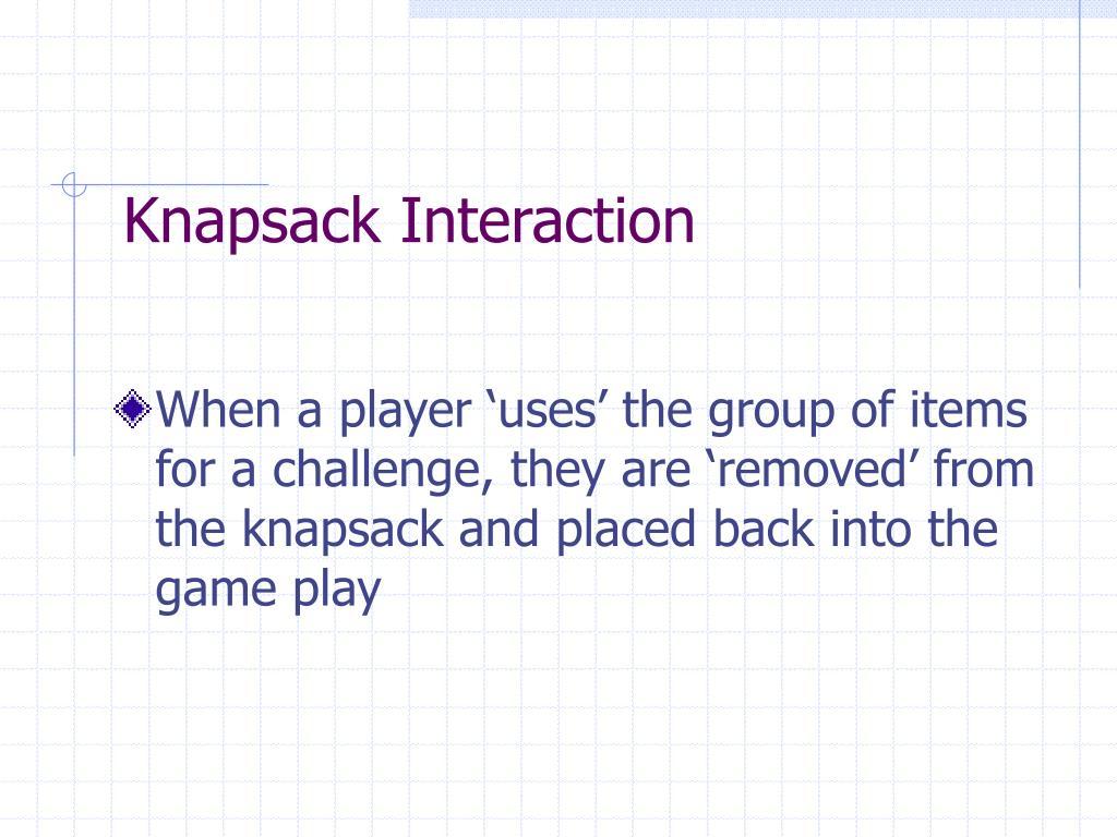 Knapsack Interaction