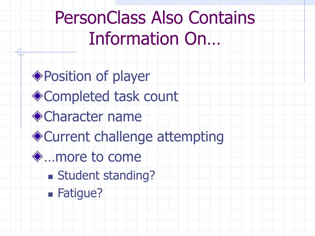 PersonClass Also Contains Information On…