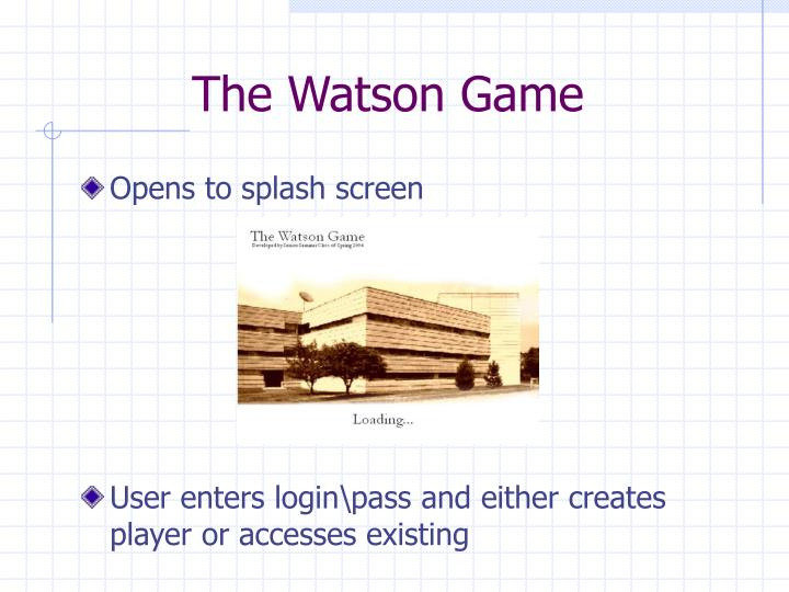 The watson game