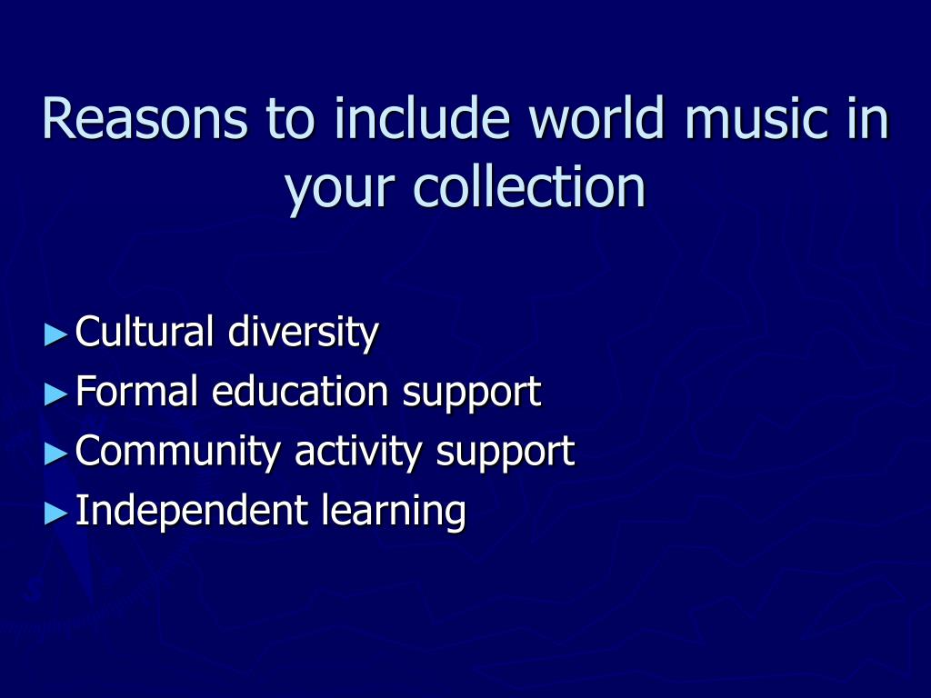 Reasons to include world music in your collection