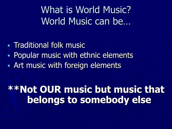 What is world music world music can be