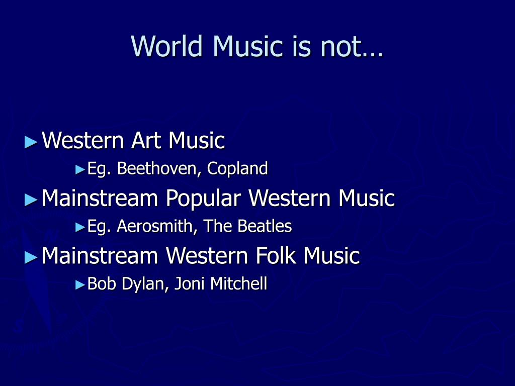 World Music is not…