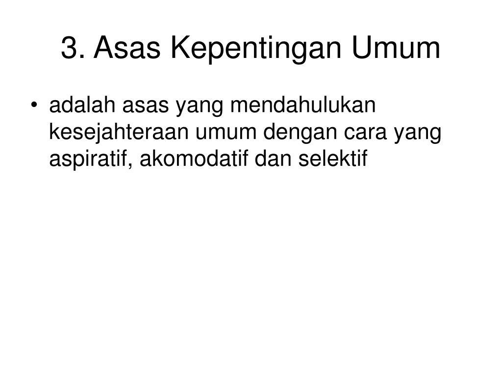 3. Asas Kepentingan Umum
