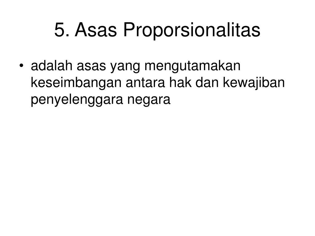 5. Asas Proporsionalitas