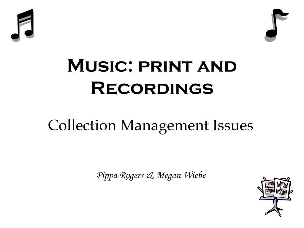 music print and recordings