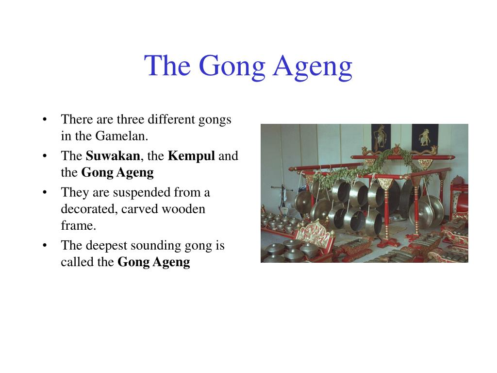 The Gong Ageng