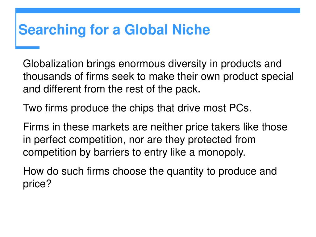 Searching for a Global Niche