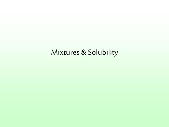 Mixtures solubility l.jpg