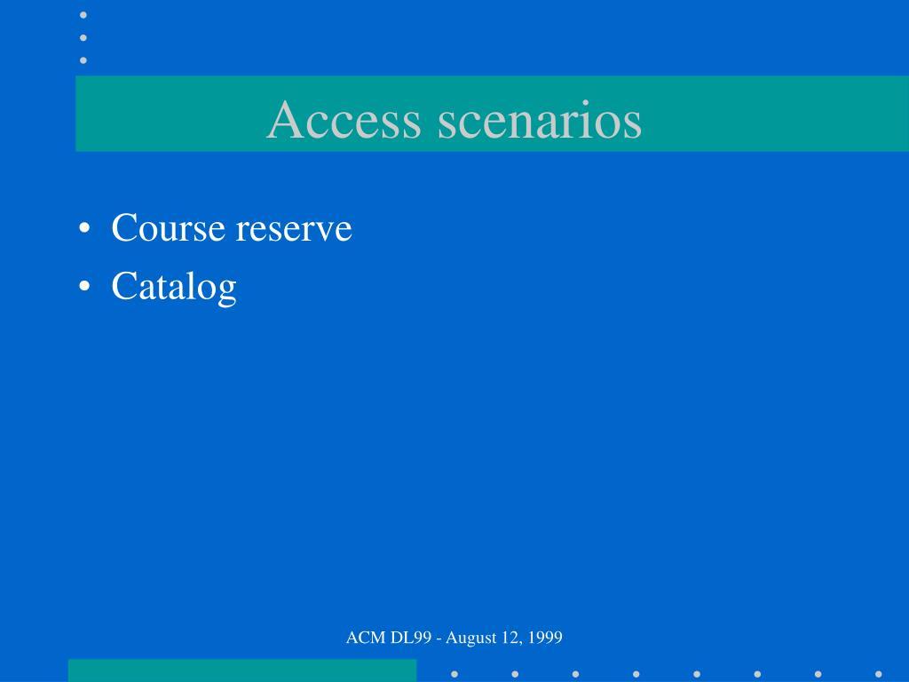 Access scenarios