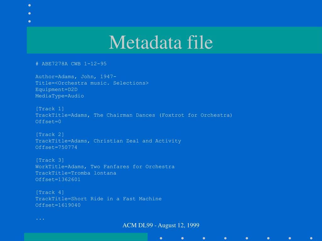 Metadata file
