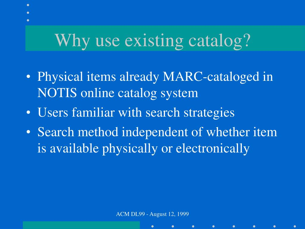 Why use existing catalog?