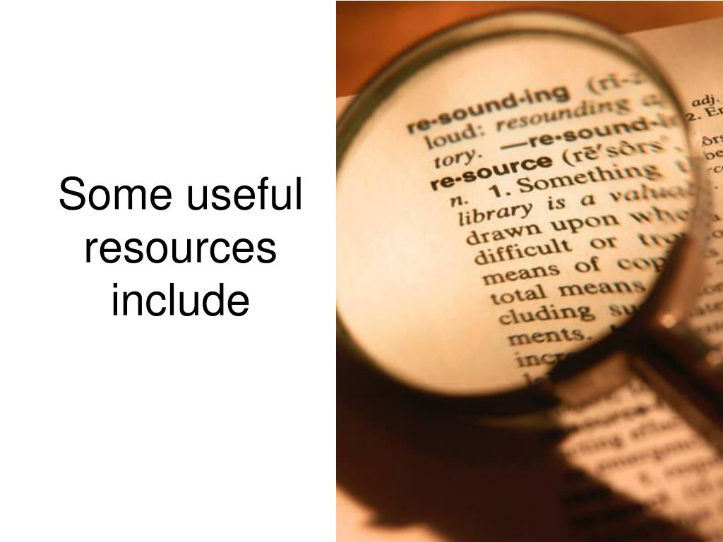 Some useful resources include