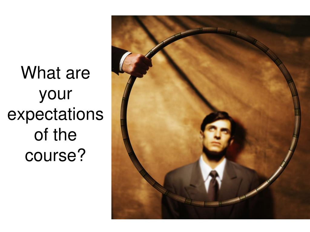 What are your expectations of the course?