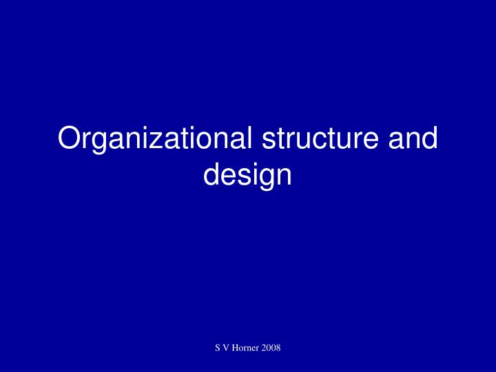 Organizational structure and design l.jpg