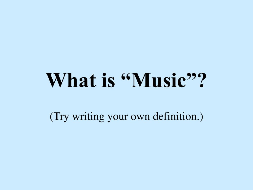 "What is ""Music""?"