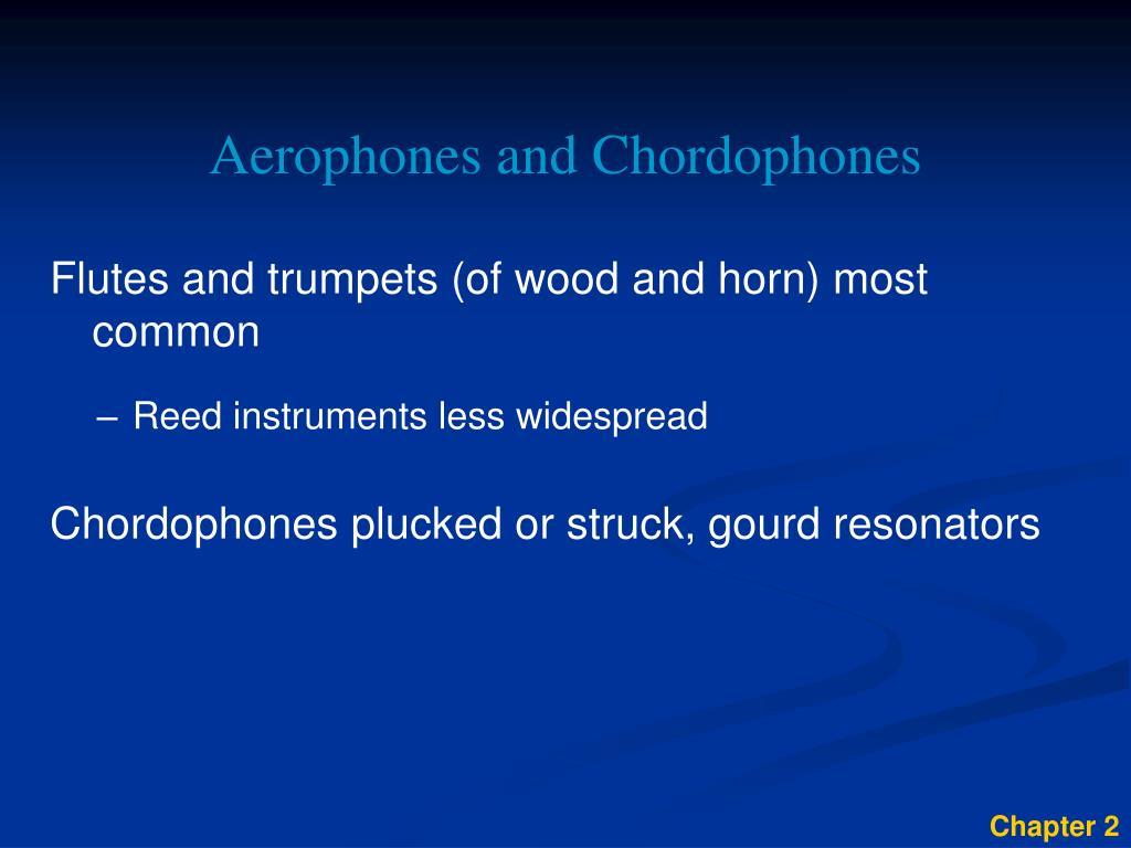 Aerophones and Chordophones