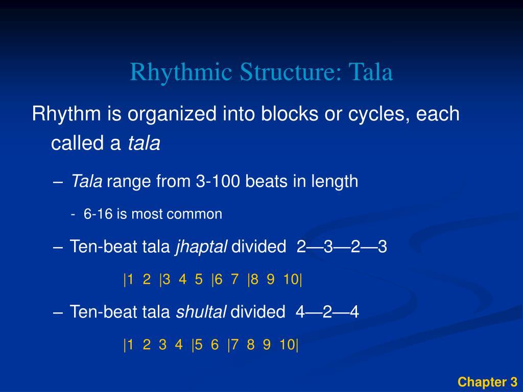 Rhythmic Structure: Tala