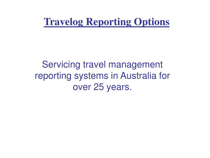 Travelog reporting options