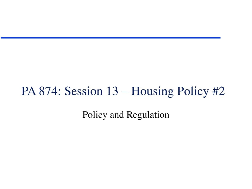 PA 874: Session 13 – Housing Policy #2