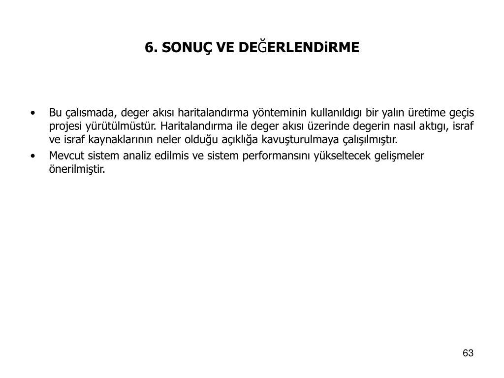 6. SONUÇ VE DE