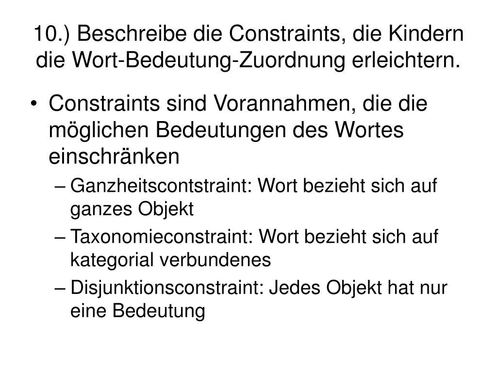 10.) Beschreibe die Constraints, die Kindern die Wort-Bedeutung-Zuordnung erleichtern.