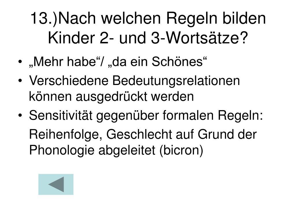 13.)Nach welchen Regeln bilden Kinder 2- und 3-Wortsätze?