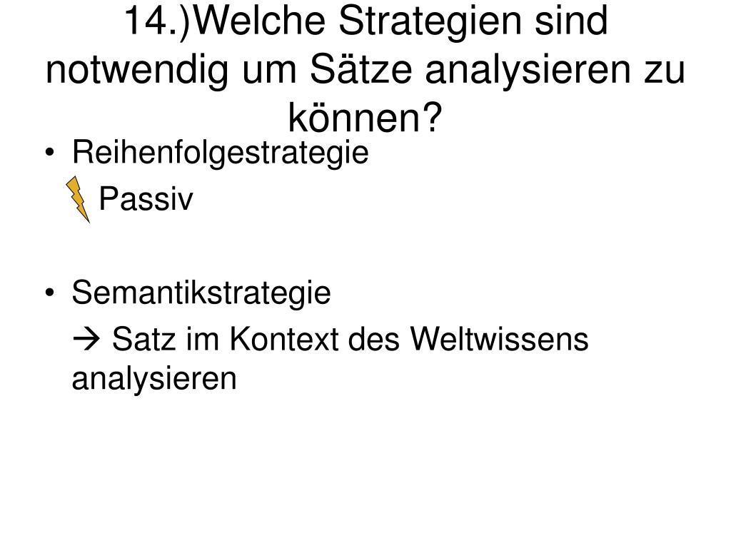 14.)Welche Strategien sind notwendig um Sätze analysieren zu können?