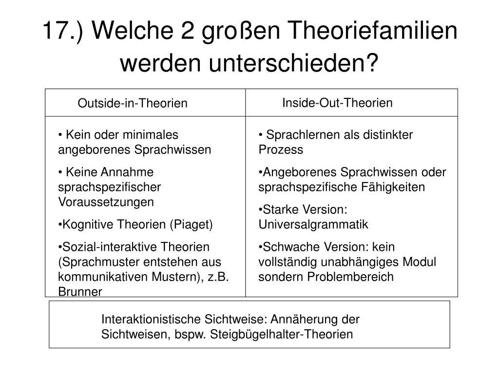 17.) Welche 2 großen Theoriefamilien werden unterschieden?