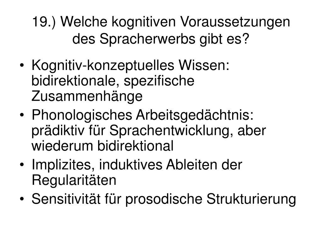 19.) Welche kognitiven Voraussetzungen des Spracherwerbs gibt es?