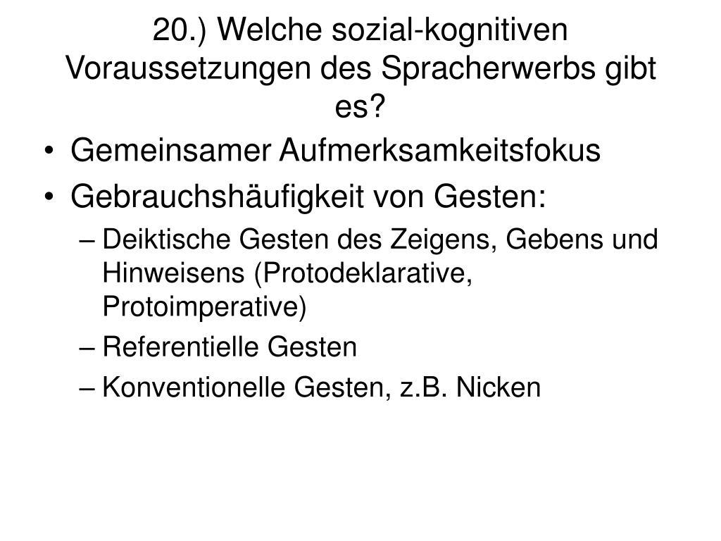 20.) Welche sozial-kognitiven Voraussetzungen des Spracherwerbs gibt es?