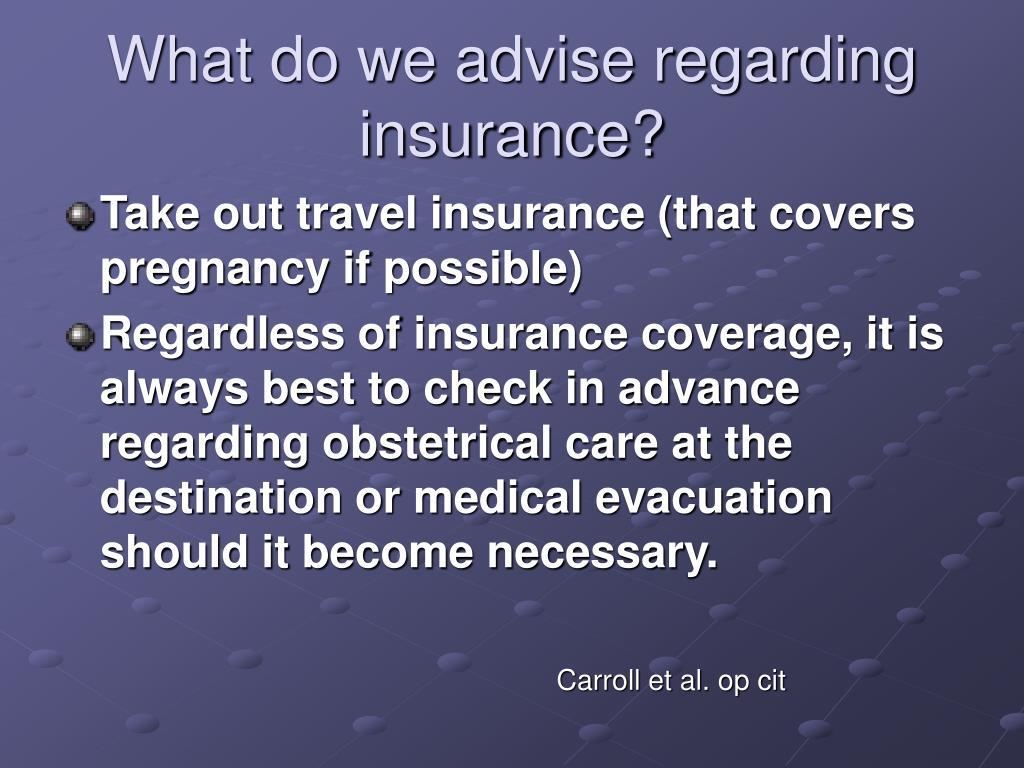 What do we advise regarding insurance?