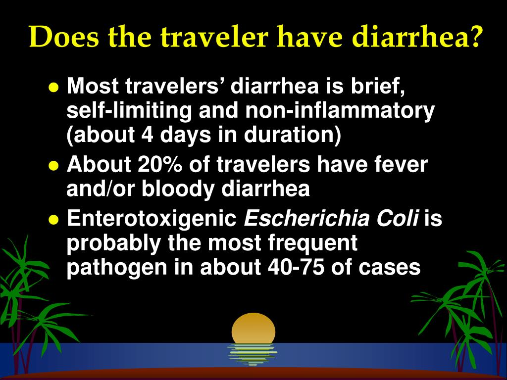 Does the traveler have diarrhea?