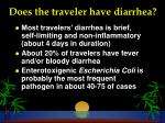does the traveler have diarrhea