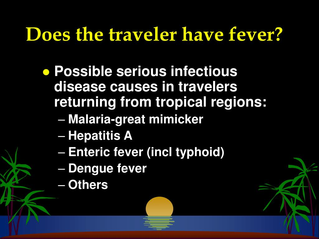 Does the traveler have fever?