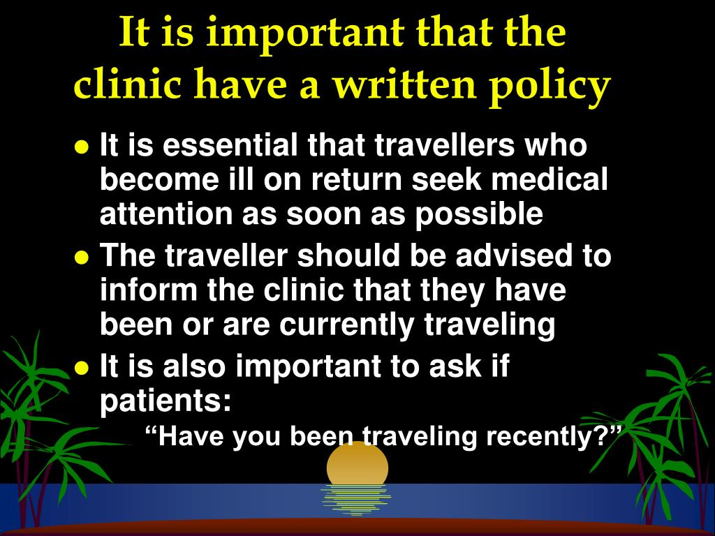 It is important that the clinic have a written policy