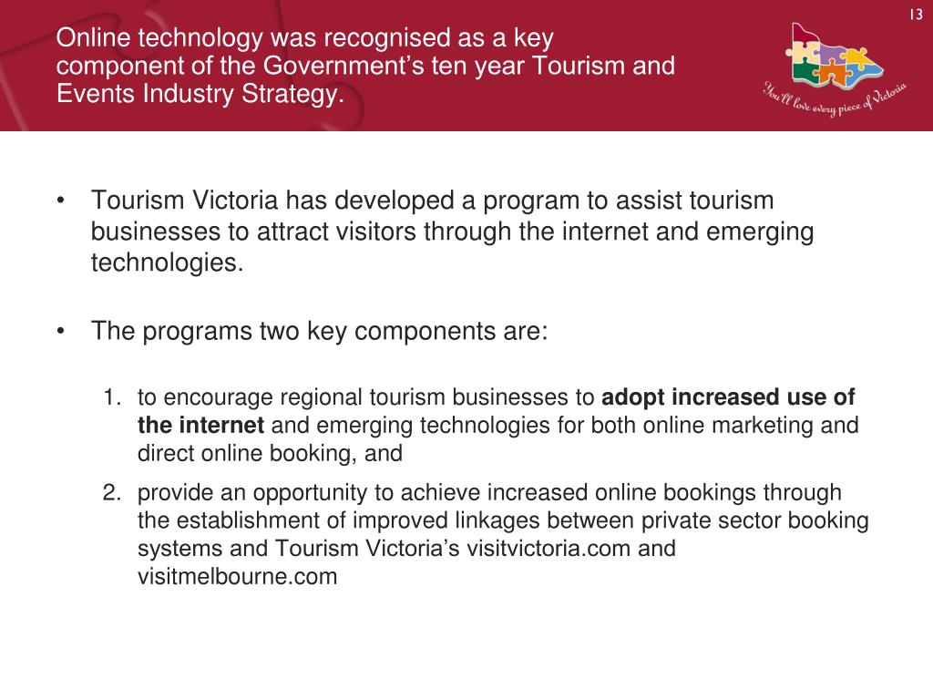 Online technology was recognised as a key component of the Government's ten year Tourism and Events Industry Strategy.