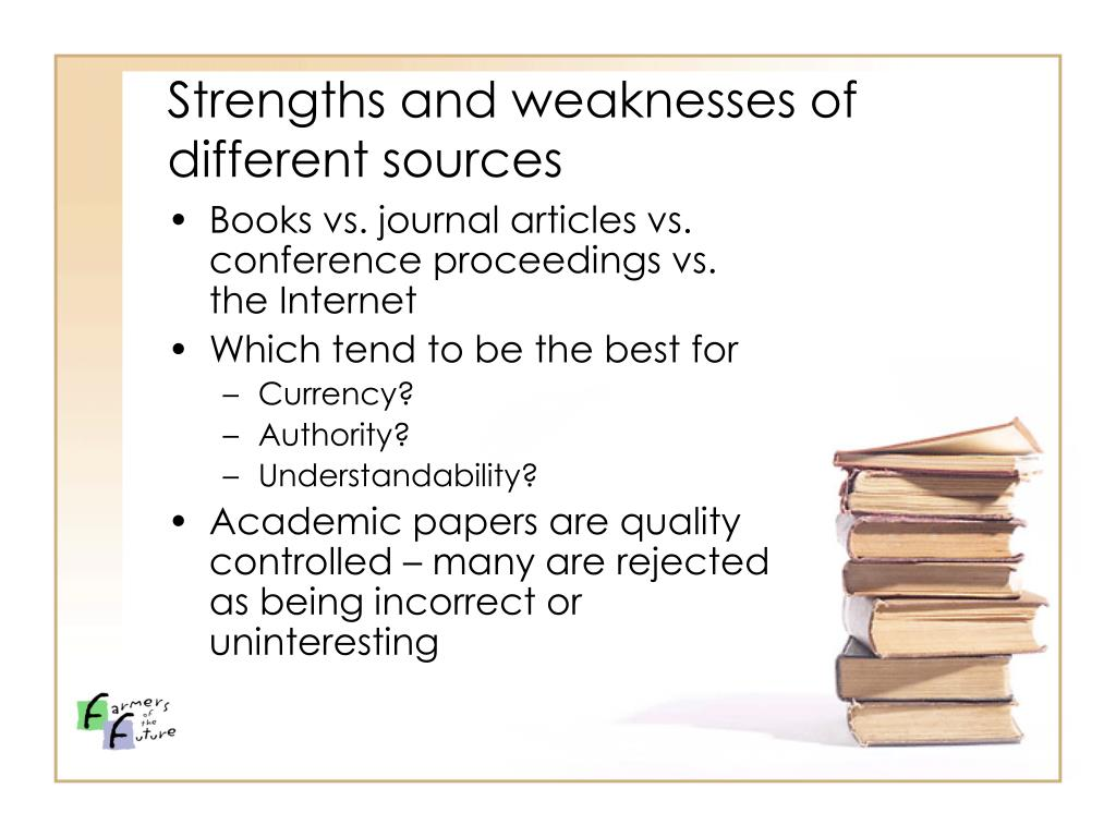 Strengths and weaknesses of different sources