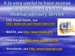 it is very useful to have access to a multicountry travel medical advisory service