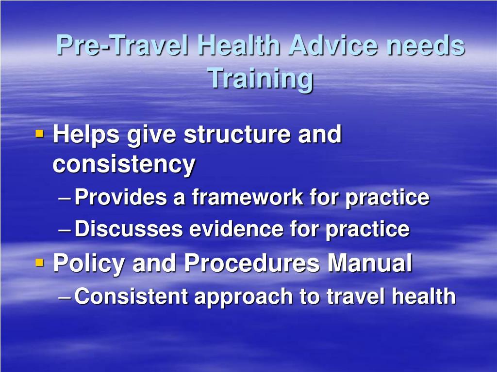 Pre-Travel Health Advice needs Training