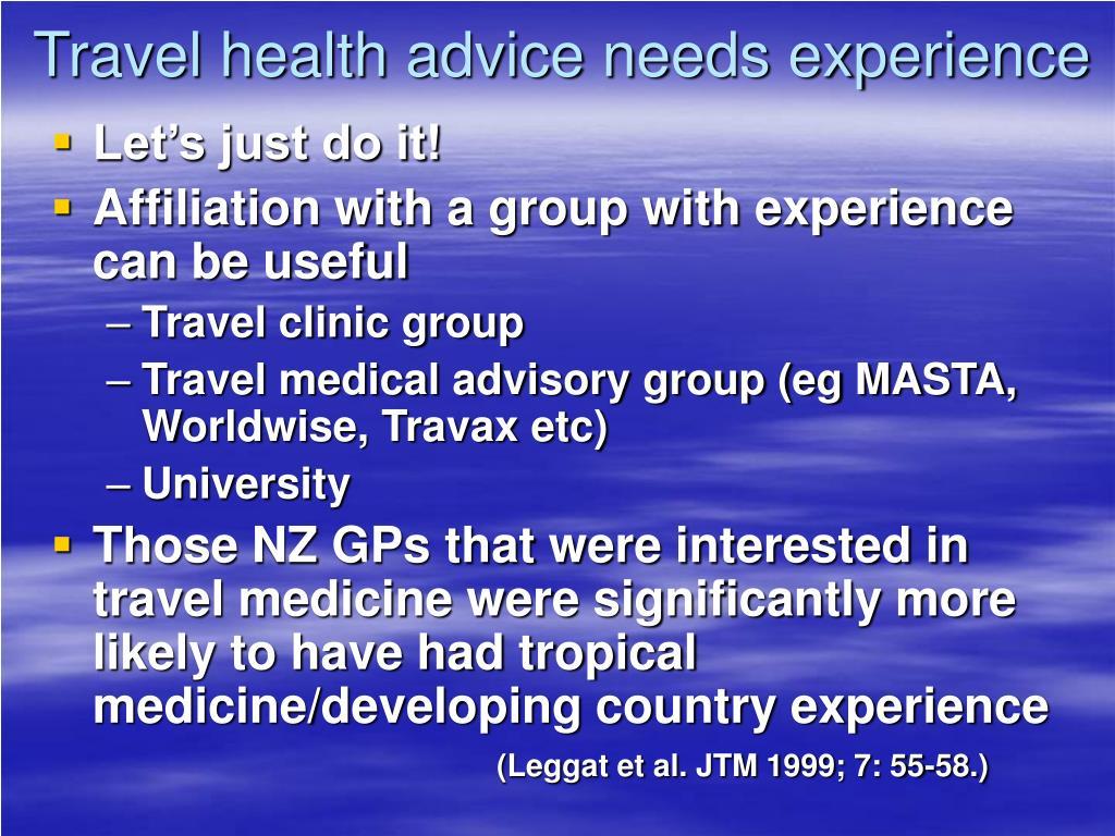 Travel health advice needs experience