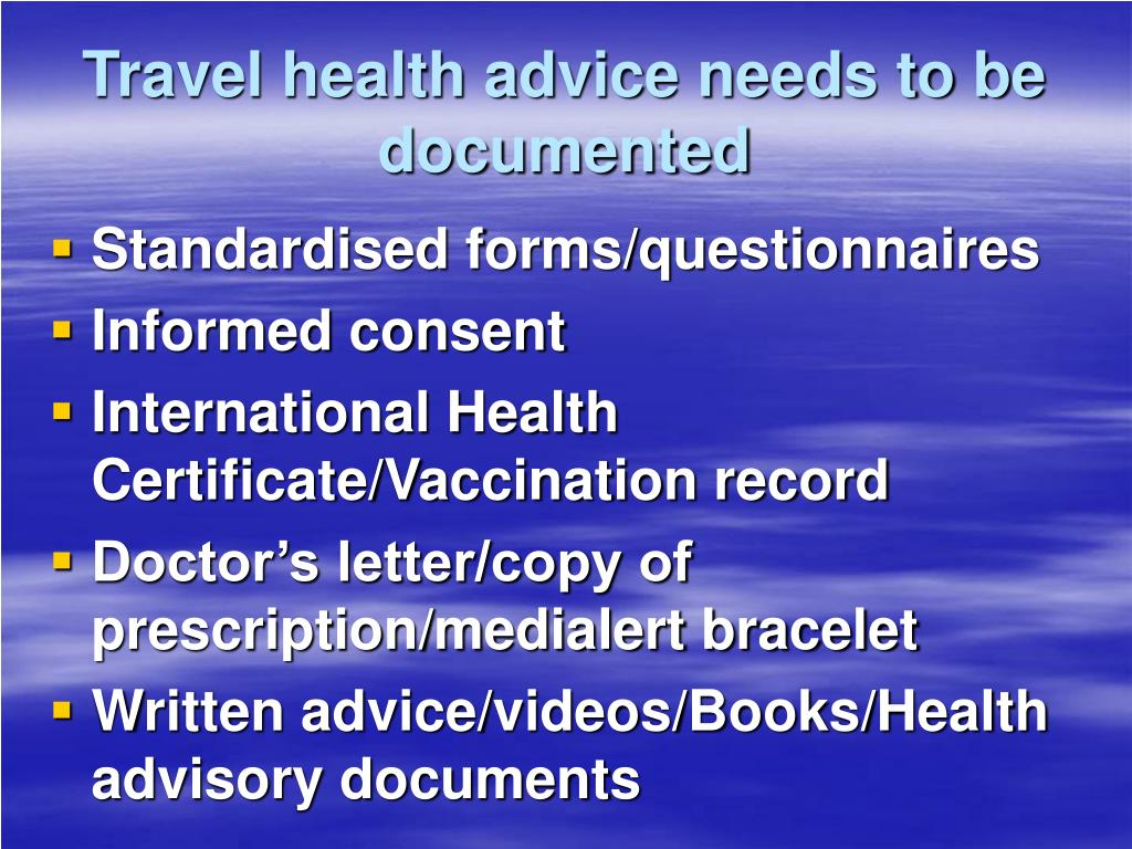 Travel health advice needs to be documented
