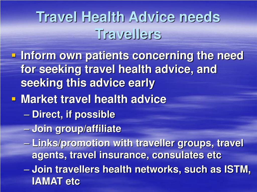 Travel Health Advice needs Travellers