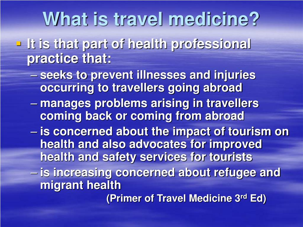 What is travel medicine?