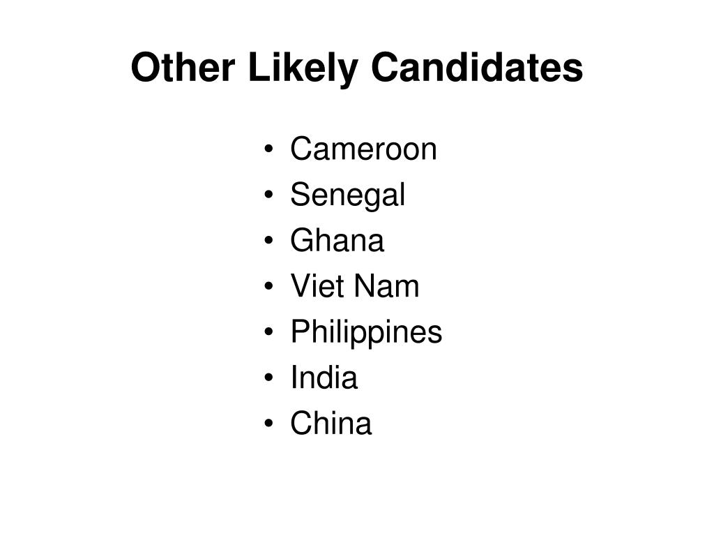 Other Likely Candidates